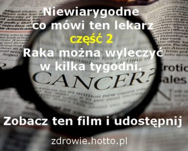 zdrowie.hotto.pl-lekarz-od-raka-mowi-raka-mozna-wyleczyc-w-kilka-tygodni-czesc-2-wywiad