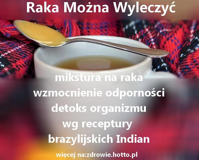 zdrowie.hotto.pl-mikstura-na-raka-odpornosc-oczyszczenie-po-chemioterapii-brazylijskich-indian-raka-mozna-wyleczyc
