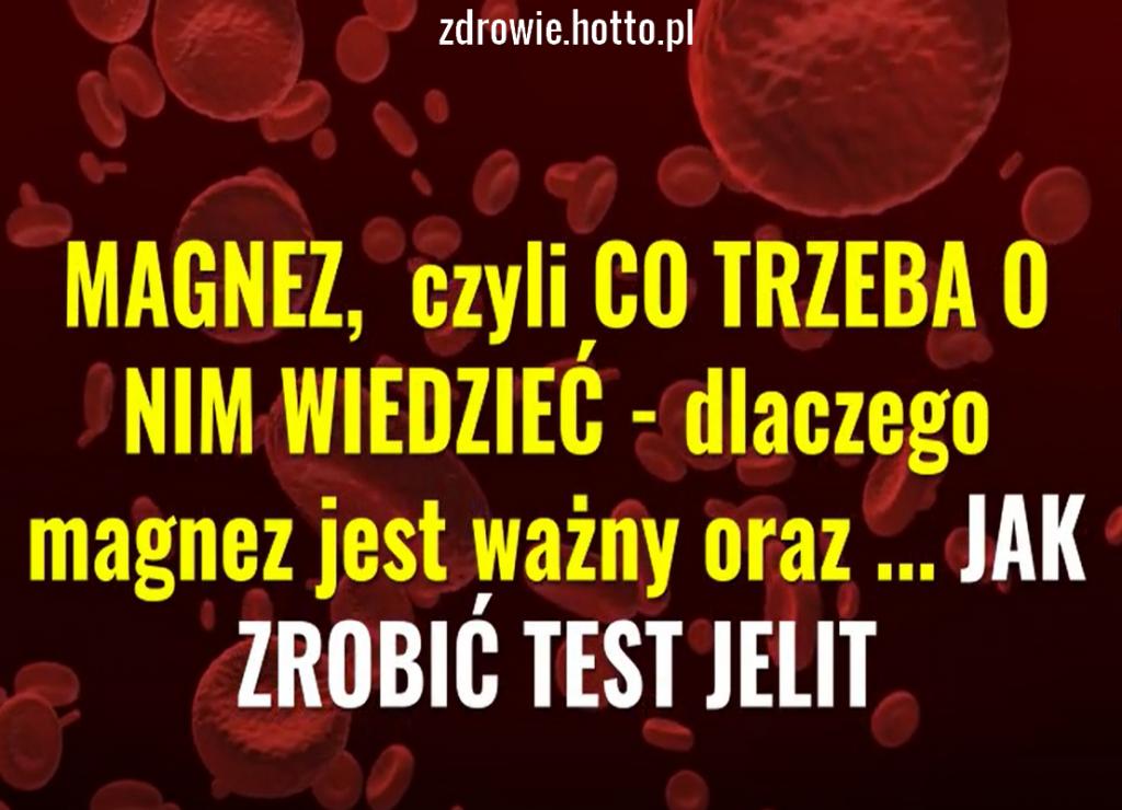 ZDROWIE.HOTTO.PL-MAGNEZ-TEST-JELIT