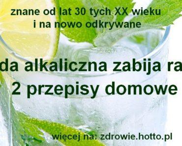 zdrowie.hotto.pl-woda-alkaliczna-zabija-raka-jak-zrobic-wode-alkaliczna-2-przepisy