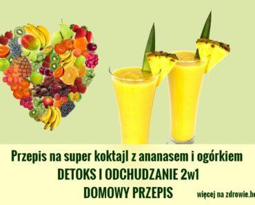 zdrowie-hotto.pl-Przepis-na-super-koktajl-z-ananasem-i-ogorkiem-DETOKS-I-ODCHUDZANIE-2w1-DOMOWY-PRZEPIS