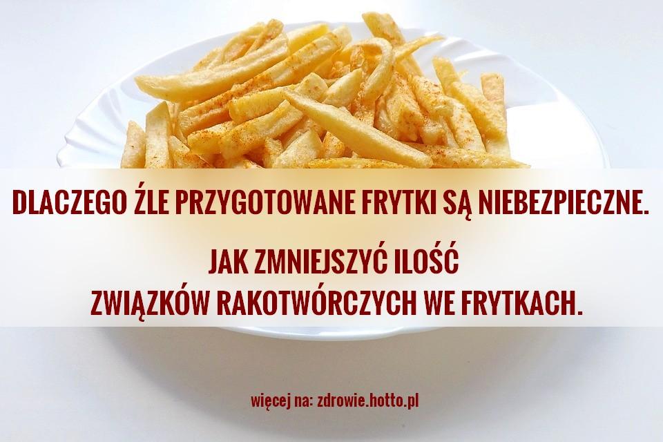 zdrowie.hotto.pl-frytki-dlaczego-niezdrowe-rakotworcze