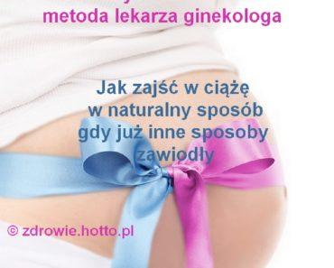zdrowie.hotto_.pl-jak-zajsc-w-ciaze-gdy-inne-metody-zawiodly-skuteczna-naturalna-metoda-ginekologa